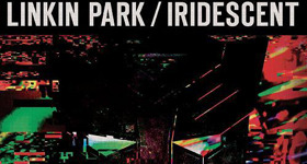 Imaginarive, intense and innovative: Linkin Park's Iridescent