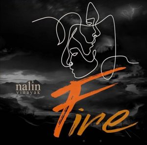 Indie Music Review- Fire by Nalin Vinayak