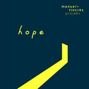 Hope (MANUEL ∞ TINCRÈS PROJEKT):