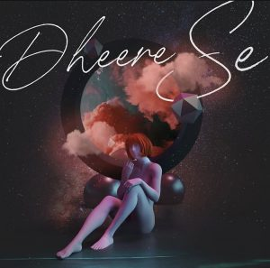 Indie Music Review- Dheere Se by Gaurav Tophakhane
