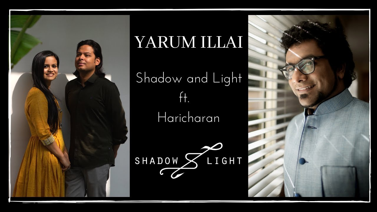 Yaarum Illai- Shadow & Light ft Haricharan