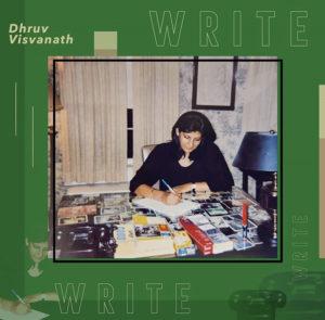 Dhruv Visvanath- Write