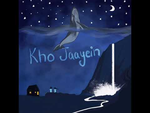 Kho Jaayein- Chinmay Goswami