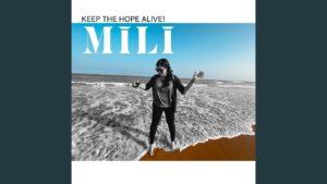 MILI- Keep the Hope Alive!