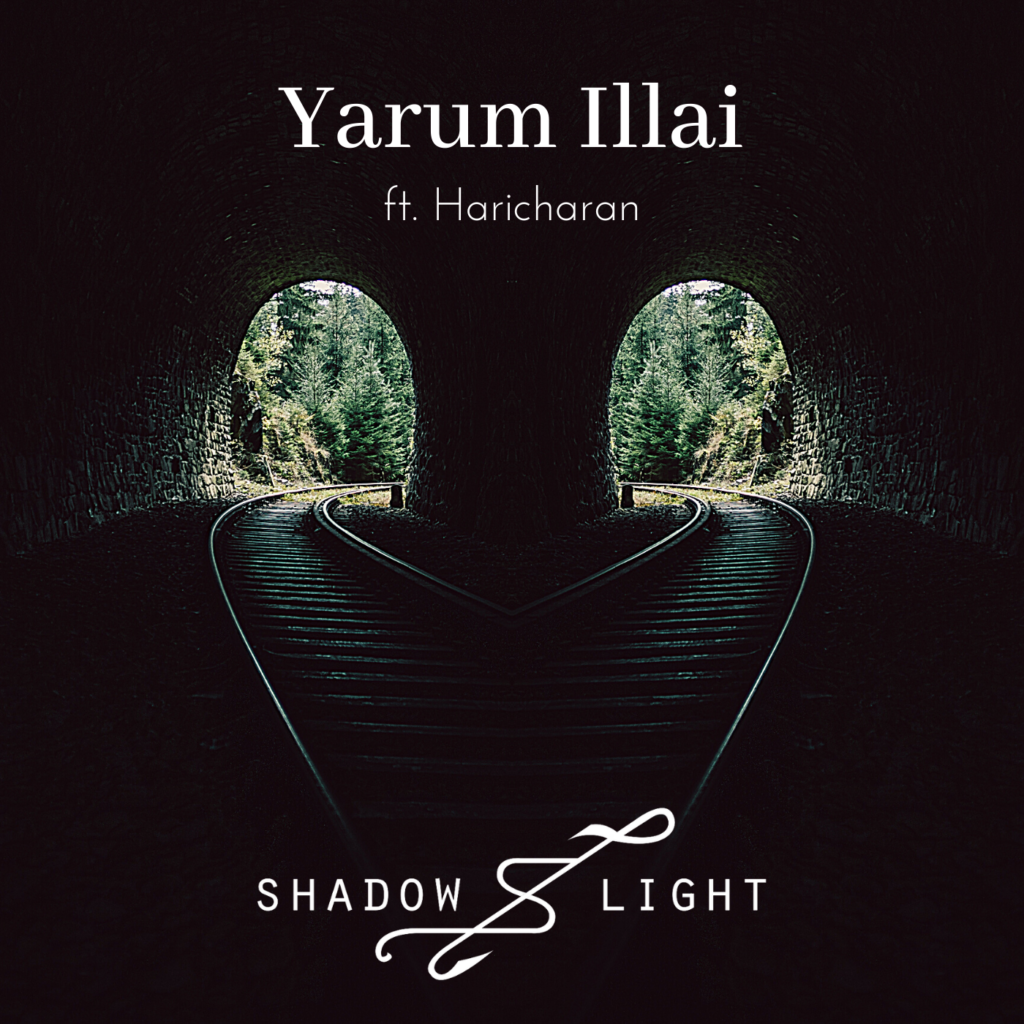 Yarum Illai- Shadow & Light ft Haricharan