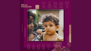 Dhruv Visvanath- Carry- Score Indie Reviews