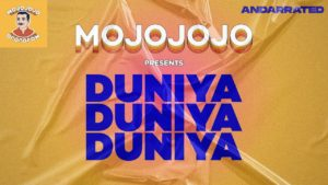MojoJojo- Duniya- Score Indie Reviews