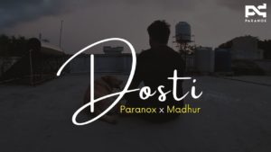 Paranox & Madhur- Dosti- Score Indie Reviews
