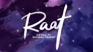 Sid Paul ft Shashaa Tirupati- Raat- Score Indie Reviews