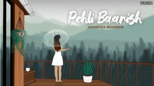 Akanksha- Pehli Baarish- Score Indie Reviews