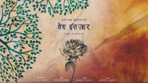 Ketan Mohite- Tera Intezaar- Score Indie Reviews