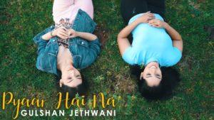 Gulshan Jethwani- Pyaar Hai Na- Score Indie Reviews