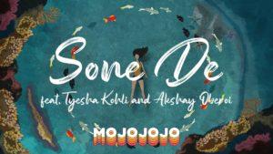 MojoJojo feat.Tyesha Kohli & Akshay Oberoi - Sone De- Score Indie Reviews