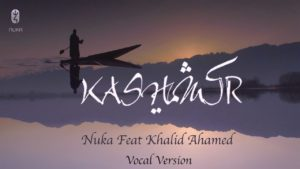 Nuka ft Khalid Ahamed- Kashmir- Score Indie Reviews