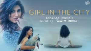 Shashaa Tirupati ft Wazim Murali- Girl in the city- Score Indie Reviews