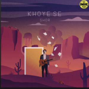 Shor- Khoye Se- Score Indie Reviews