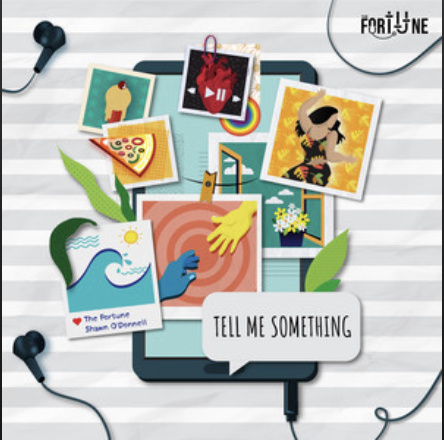 The Fortune and Shawn O' Donnell- Tell Me Something- Score Indie Reviews
