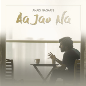 Anadi Nagar- Aajao Na- Score Indie Reviews