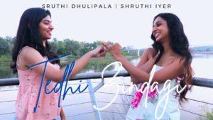 Tedhi Zindagi - Sruthi Dhulipala and Shruthi Iyer- Score Indie Reviews