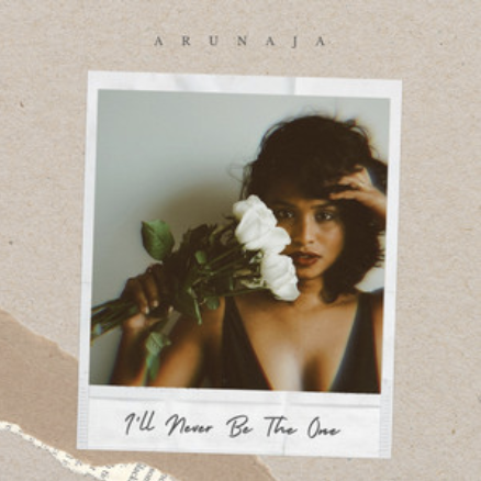 Arunaja- I'll Never be the one- Score Indie Reviews