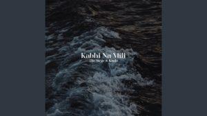 Kabhi Na Mili