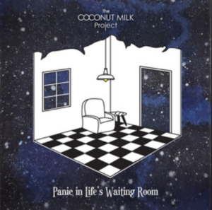 The Coconut Milk Project-Panic in a life's waiting room- Score Indie Reviews
