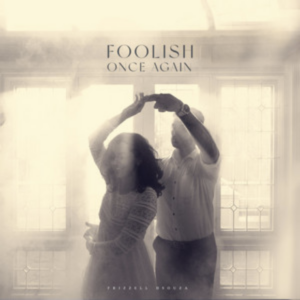 Frizzell D'Souza- Foolish once again- Score Indie Reviews