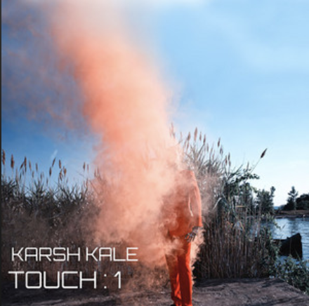 Karsh Kale- Touch 1- Score Indie Reviews