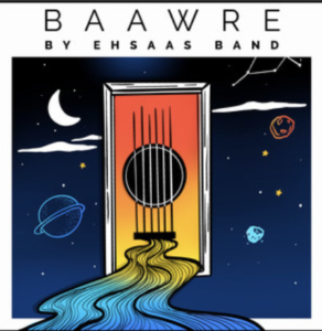 Ehsaas Band- Baawre- Score Indie Reviews