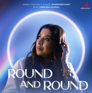 Jeanne Merchant & Anshuman Sharma- Round and round- Score Indie Reviews