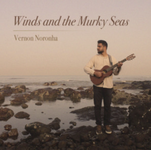 Vernon Noronha- Winds and the Murky Seas- Score Indie Reviews