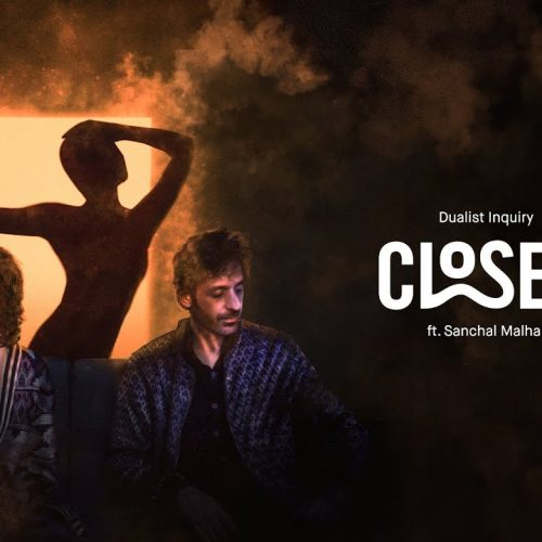 Dualist Inquiry ft Sanchal Malhar- Closer- Score Indie Reviews